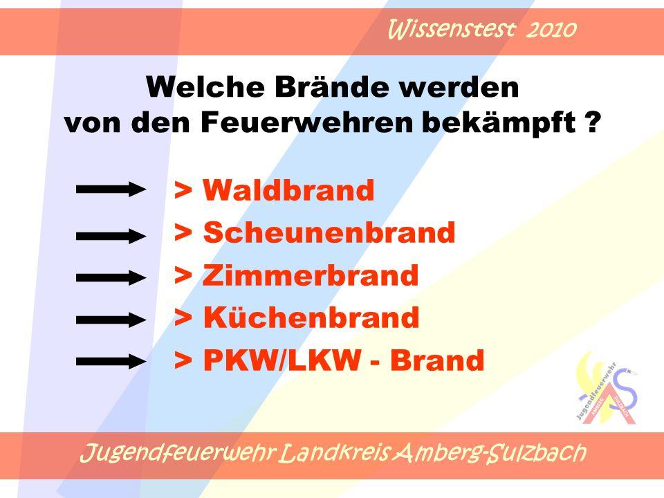 Jugendfeuerwehr Landkreis Amberg-Sulzbach Wissenstest 2010 Welche Brände werden von den Feuerwehren bekämpft .