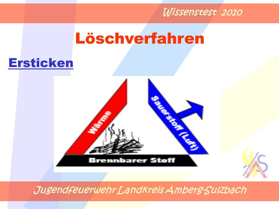 Jugendfeuerwehr Landkreis Amberg-Sulzbach Wissenstest 2010 Ersticken Löschverfahren