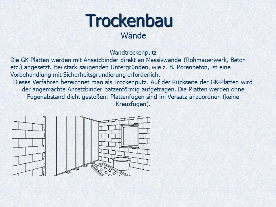 Trockenbau Wände Wandtrockenputz Die GK-Platten werden mit Ansetzbinder direkt an Massivwände (Rohmauerwerk, Beton etc.) angesetzt.