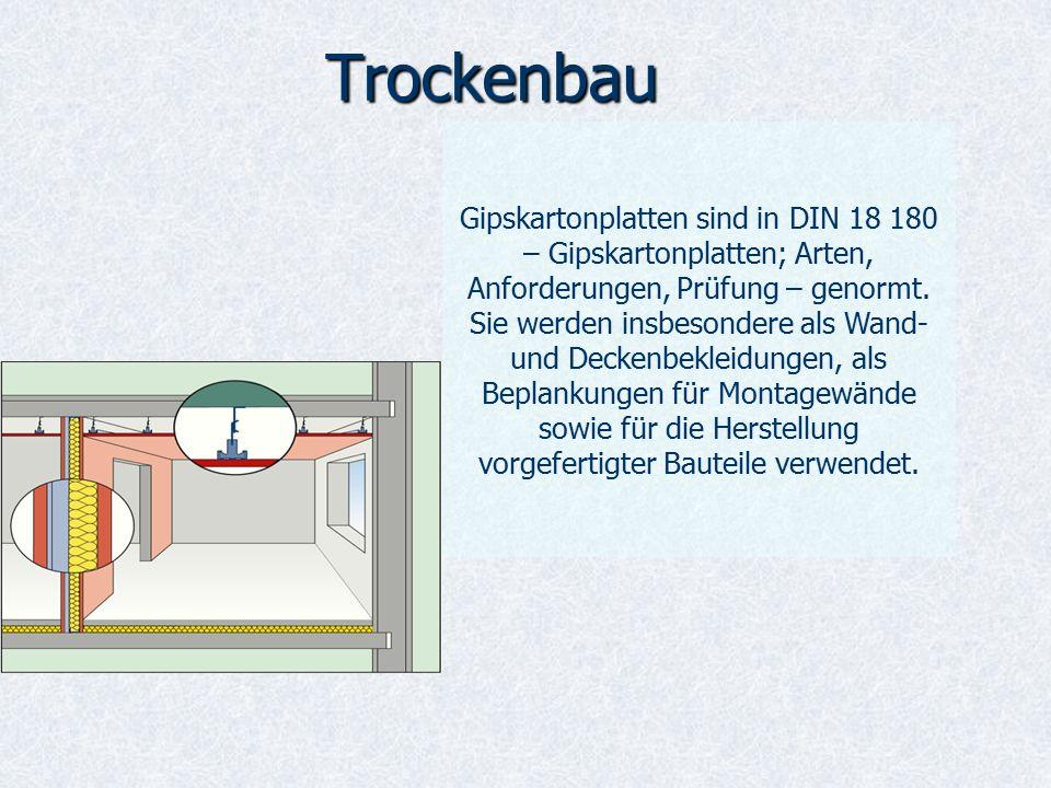 Trockenbau Gipskartonplatten sind in DIN 18 180 – Gipskartonplatten; Arten, Anforderungen, Prüfung – genormt.