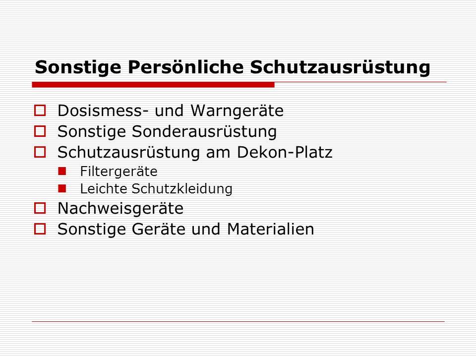 Sonstige Persönliche Schutzausrüstung  Dosismess- und Warngeräte  Sonstige Sonderausrüstung  Schutzausrüstung am Dekon-Platz Filtergeräte Leichte S