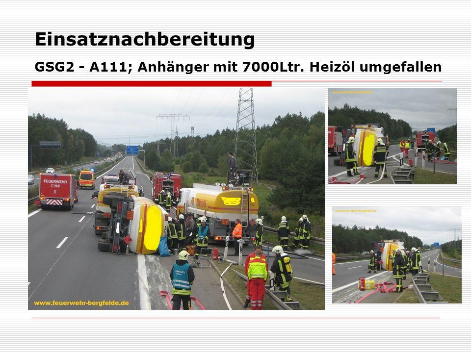 Einsatznachbereitung GSG2 - A111; Anhänger mit 7000Ltr. Heizöl umgefallen