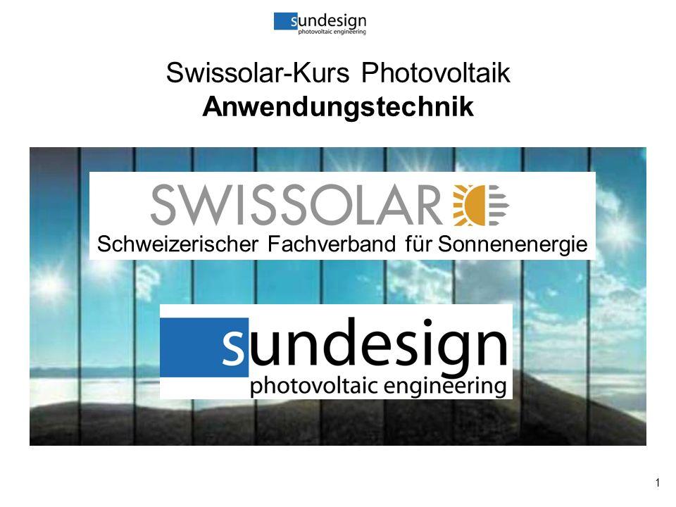 1 Swissolar-Kurs Photovoltaik Anwendungstechnik Schweizerischer Fachverband für Sonnenenergie