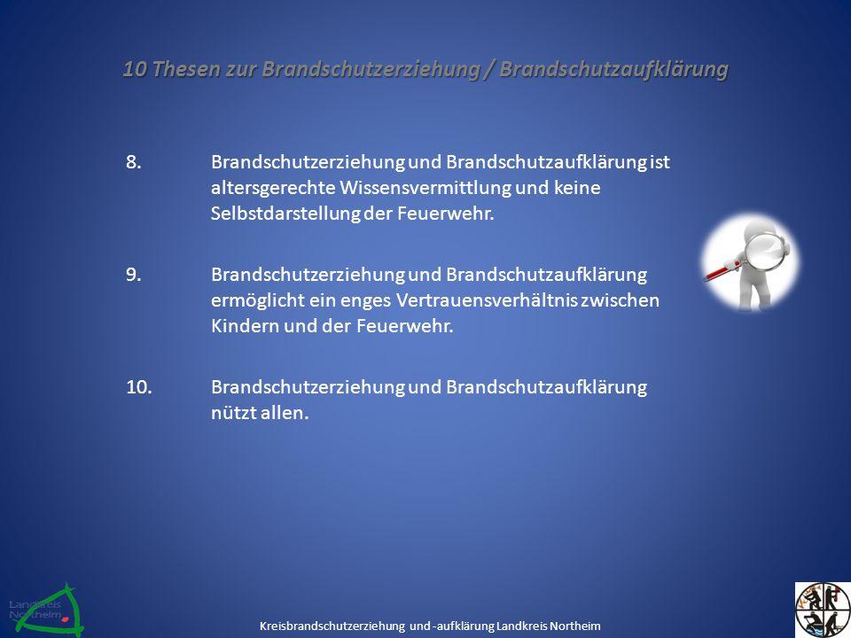 10 Thesen zur Brandschutzerziehung / Brandschutzaufklärung 8.