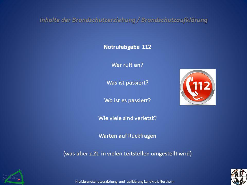Inhalte der Brandschutzerziehung / Brandschutzaufklärung Notrufabgabe 112 Wer ruft an.