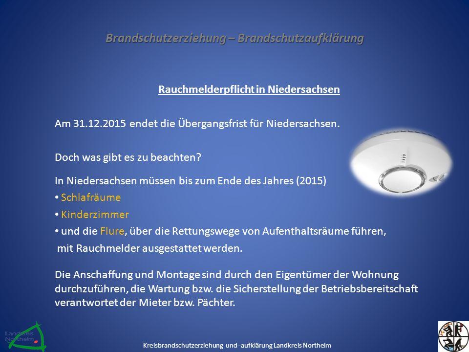 Brandschutzerziehung – Brandschutzaufklärung Rauchmelderpflicht in Niedersachsen Am 31.12.2015 endet die Übergangsfrist für Niedersachsen.