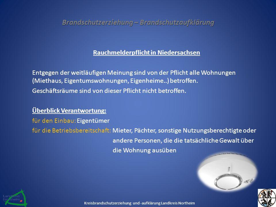 Brandschutzerziehung – Brandschutzaufklärung Rauchmelderpflicht in Niedersachsen Entgegen der weitläufigen Meinung sind von der Pflicht alle Wohnungen