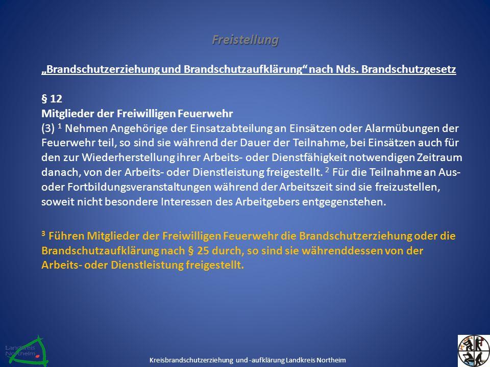 """Freistellung """"Brandschutzerziehung und Brandschutzaufklärung"""" nach Nds. Brandschutzgesetz § 12 Mitglieder der Freiwilligen Feuerwehr (3) 1 Nehmen Ange"""