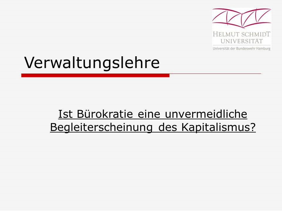 Gliederung  Historische Entwicklungsgeschichte der bürgerlichen Bürokratie  Definition von Bürokratie nach Max Weber  Bürokratie und Kapitalismus  Kritik an Max Weber  Diskussion: Gültigkeit von Max Weber bis heute?