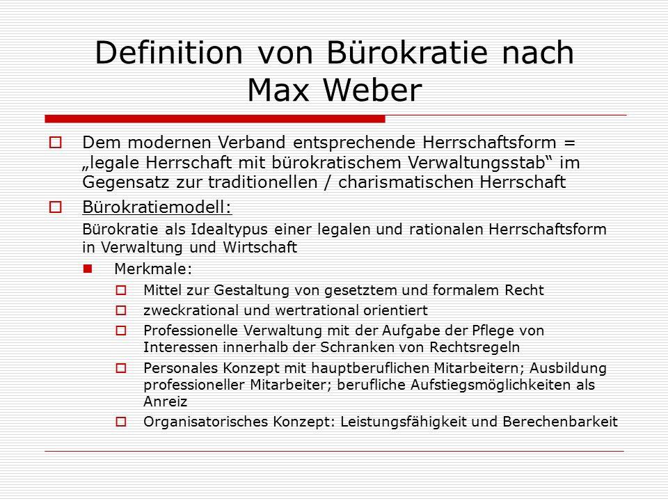 """Definition von Bürokratie nach Max Weber  Dem modernen Verband entsprechende Herrschaftsform = """"legale Herrschaft mit bürokratischem Verwaltungsstab"""""""