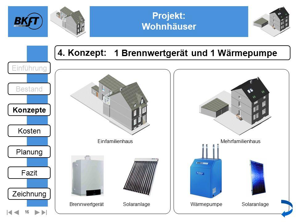 16 Projekt: Wohnhäuser Ge 1 Brennwertgerät und 1 Wärmepumpe 4.