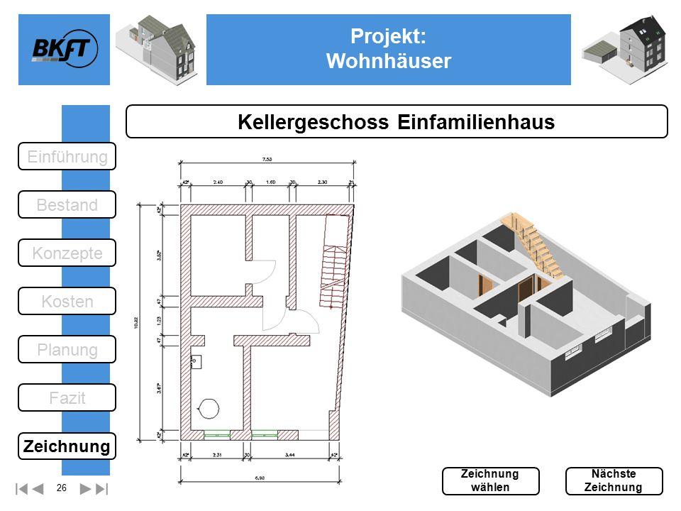 26 Projekt: Wohnhäuser Ge Kellergeschoss Einfamilienhaus Einführung Bestand Fazit Kosten Konzepte Planung Zeichnung wählen Nächste Zeichnung