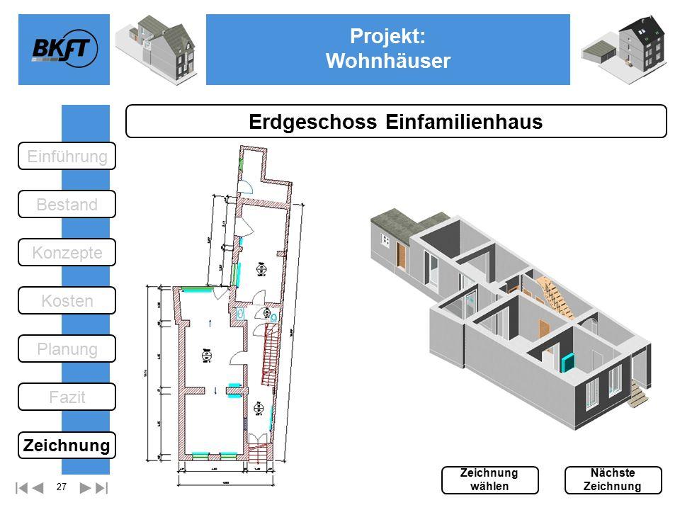 27 Projekt: Wohnhäuser Ge Erdgeschoss Einfamilienhaus Einführung Bestand Fazit Kosten Konzepte Planung Zeichnung wählen Nächste Zeichnung