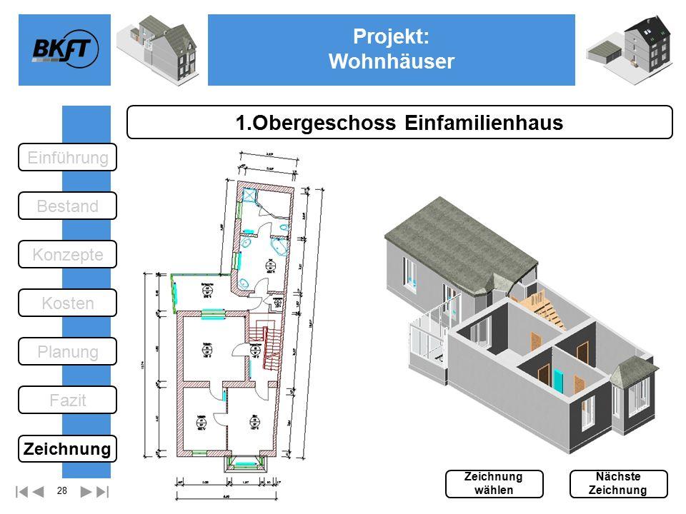 28 Projekt: Wohnhäuser Ge 1.Obergeschoss Einfamilienhaus Einführung Bestand Fazit Kosten Konzepte Planung Zeichnung wählen Nächste Zeichnung