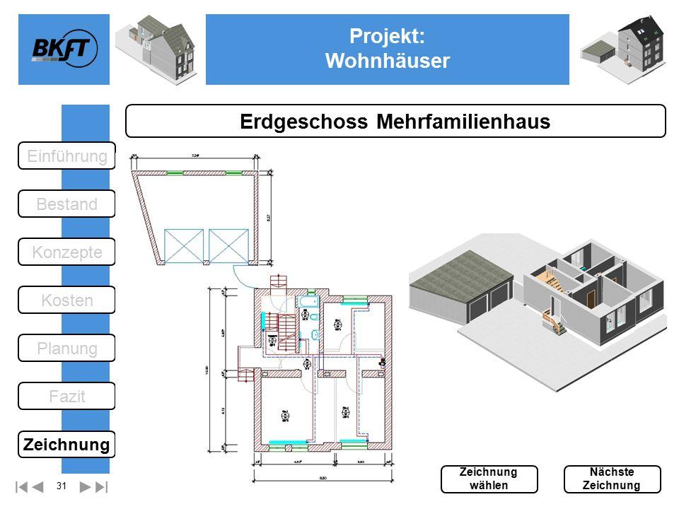 31 Projekt: Wohnhäuser Ge Erdgeschoss Mehrfamilienhaus Einführung Bestand Fazit Kosten Konzepte Planung Zeichnung wählen Nächste Zeichnung