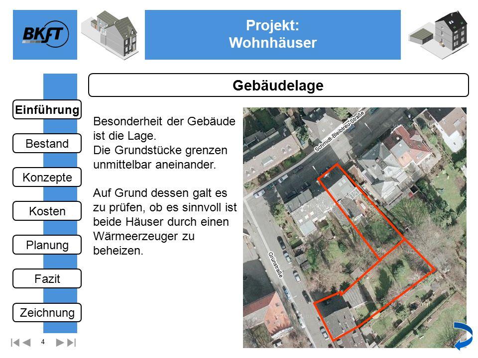 5 Projekt: Wohnhäuser Ge Projektauftrag Modernisierung der Heizungsanlage und Warmwasserbereitung beider Häuser evtl.
