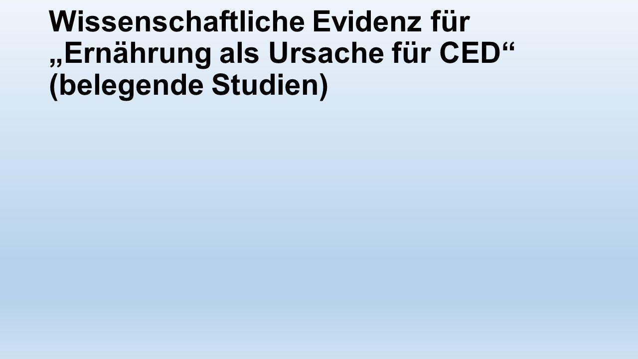 """Wissenschaftliche Evidenz für """"Ernährung als Ursache für CED"""" (belegende Studien)"""