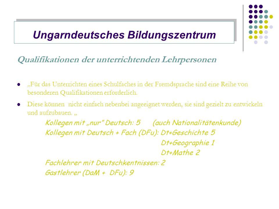 Grundprinzipien im DFu DFu – Sprachunterricht Einsprachigkeit – Zweisprachigkeit Kompetenzförderung – kooperatives Lernen Fächerübergreifendes Lernen Projektunterricht Ungarndeutsches Bildungszentrum