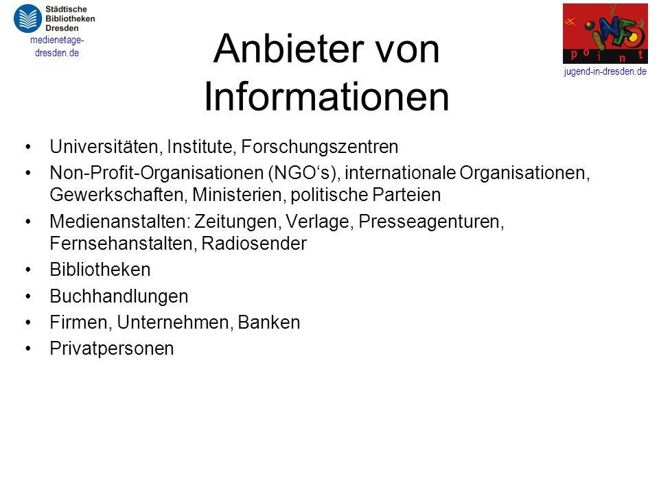 jugend-in-dresden.de medienetage- dresden.de Anbieter von Informationen Universitäten, Institute, Forschungszentren Non-Profit-Organisationen (NGO's),