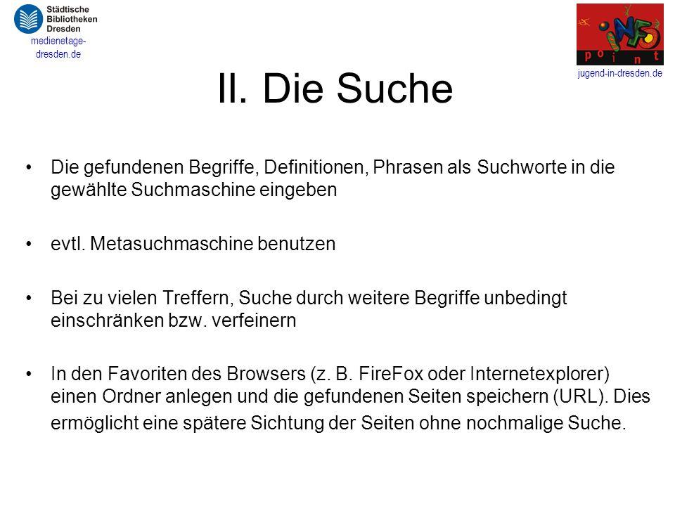 jugend-in-dresden.de medienetage- dresden.de III.Überprüfung der Ergebnisse Wer ist der Hersteller, Herausgeber, Autor.