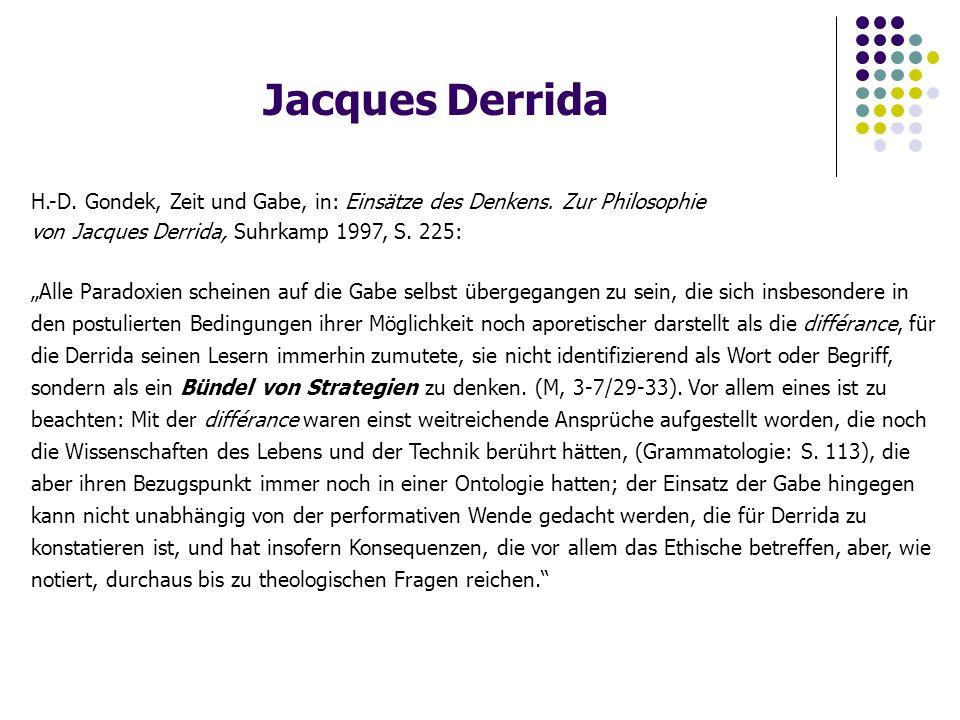 Jacques Derrida H.-D. Gondek, Zeit und Gabe, in: Einsätze des Denkens.