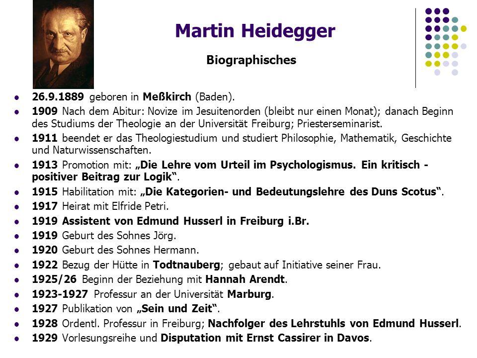 Martin Heidegger Biographisches 26.9.1889 geboren in Meßkirch (Baden).