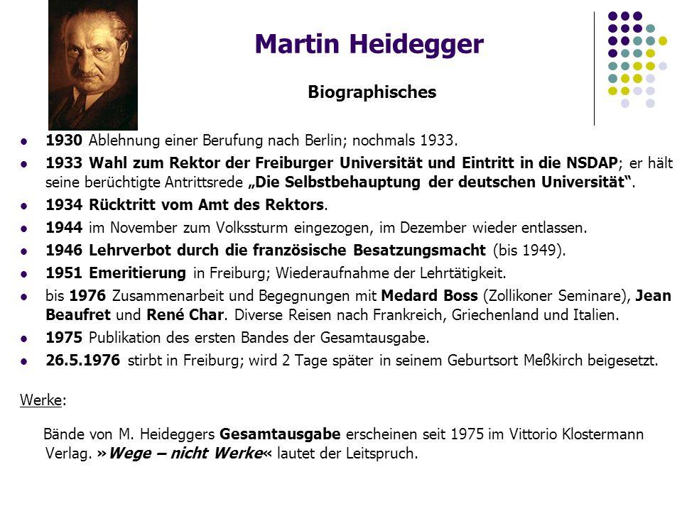 Martin Heidegger Biographisches 1930 Ablehnung einer Berufung nach Berlin; nochmals 1933.