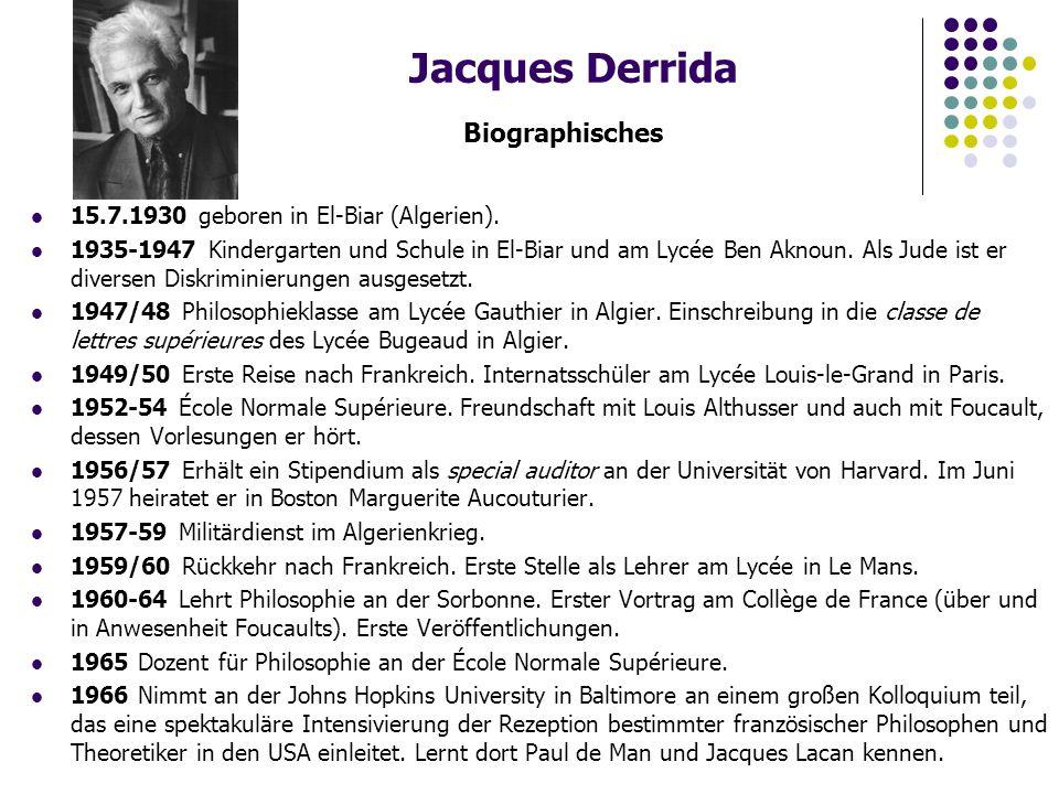 Jacques Derrida Biographisches 15.7.1930 geboren in El-Biar (Algerien).