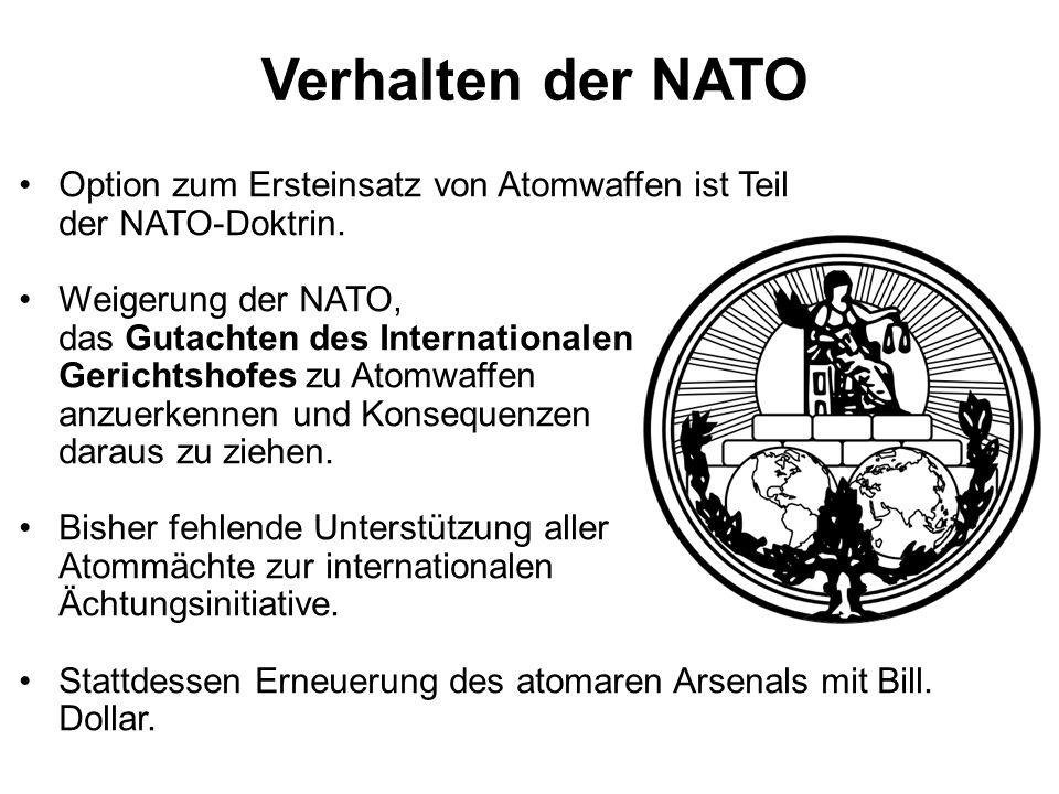 Verhalten der NATO Option zum Ersteinsatz von Atomwaffen ist Teil der NATO-Doktrin. Weigerung der NATO, das Gutachten des Internationalen Gerichtshofe