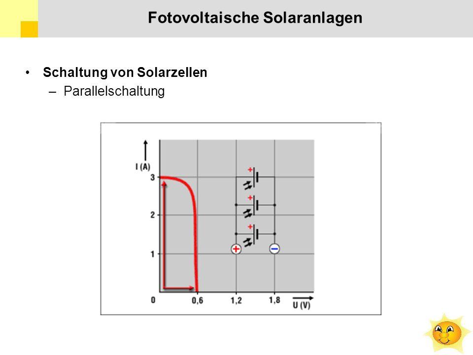 Fotovoltaische Solaranlagen Schaltung von Solarzellen –Parallelschaltung