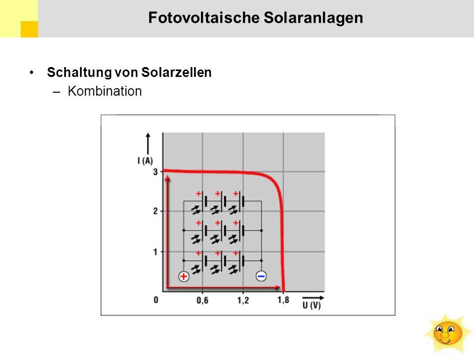 Fotovoltaische Solaranlagen Schaltung von Solarzellen –Kombination