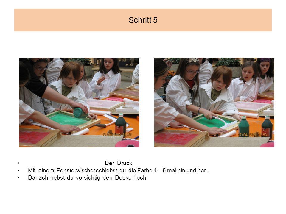 Schritt 5 Der Druck: Mit einem Fensterwischer schiebst du die Farbe 4 – 5 mal hin und her.
