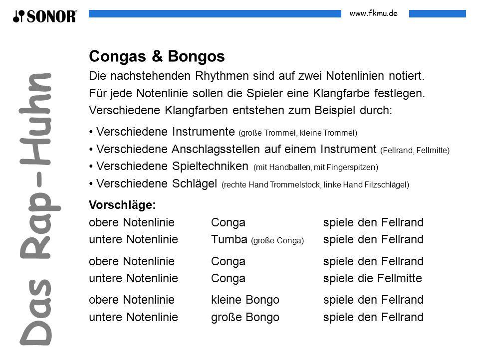 www.fkmu.de Congas & Bongos Die nachstehenden Rhythmen sind auf zwei Notenlinien notiert. Für jede Notenlinie sollen die Spieler eine Klangfarbe festl