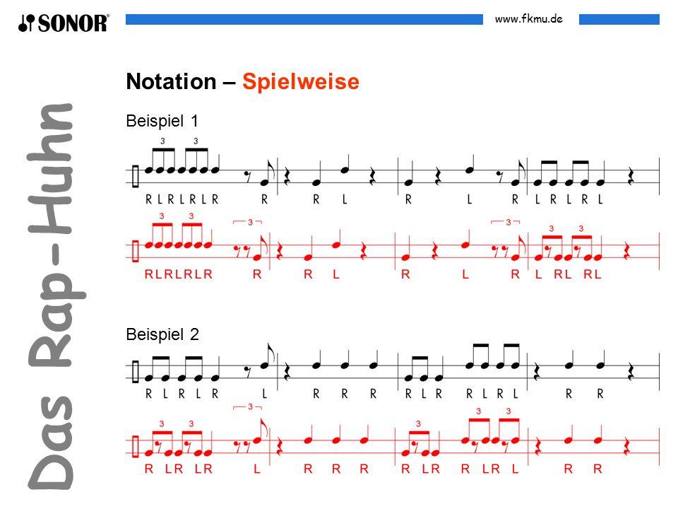 www.fkmu.de Das Rap-Huhn Notation – Spielweise Beispiel 1 Beispiel 2
