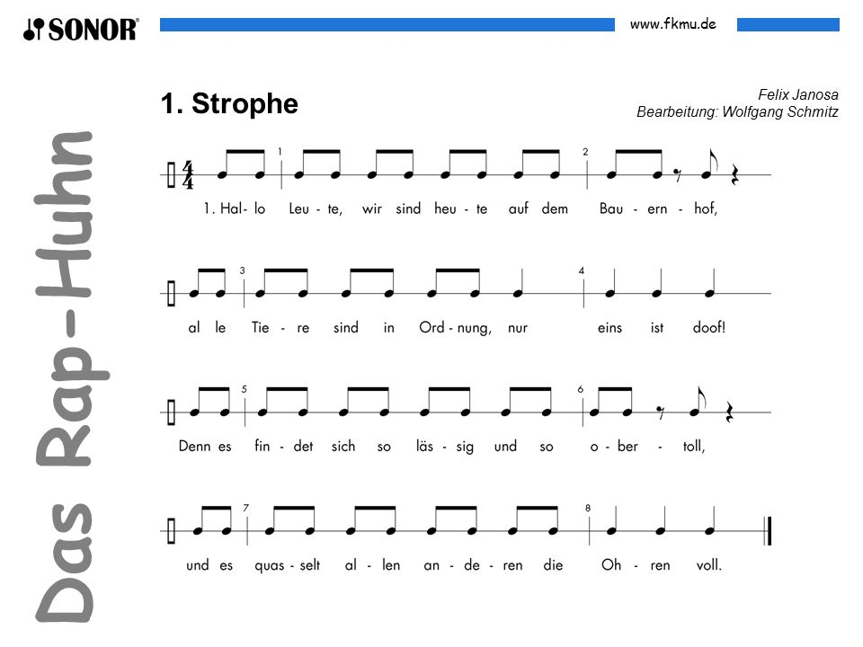 www.fkmu.de Das Rap-Huhn Zweitaktige Rhythmen geeignet für ternäre Spielweise Gruppe 1 Gruppe 2 Gruppe 1 Gruppe 2
