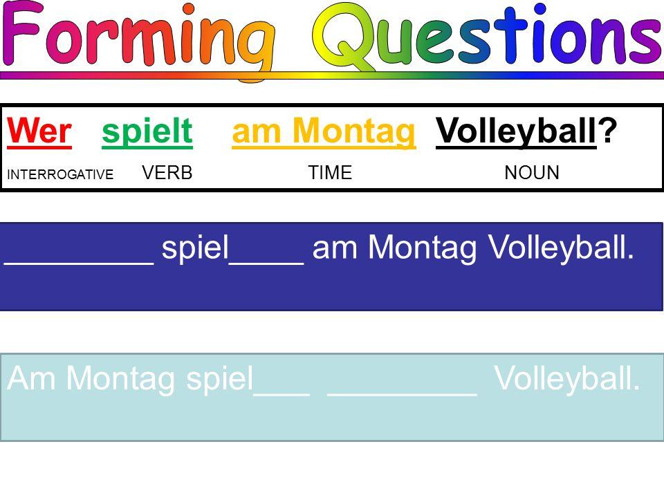 Wer spielt am Montag Volleyball.