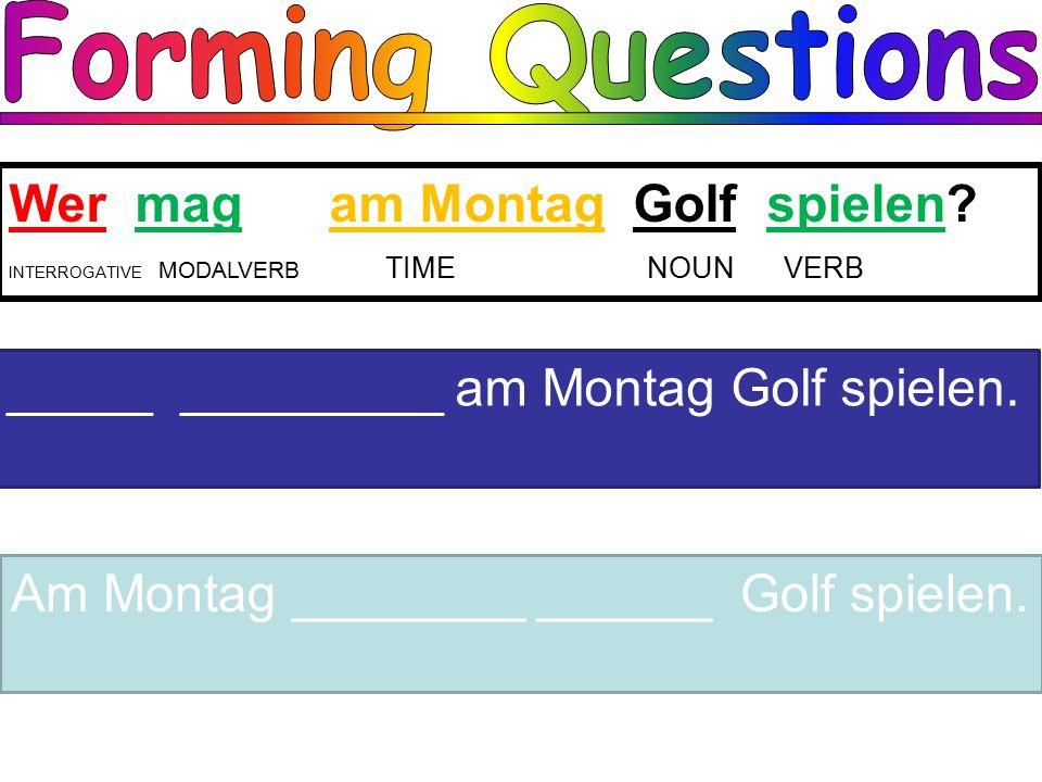 Wer mag am Montag Golf spielen.