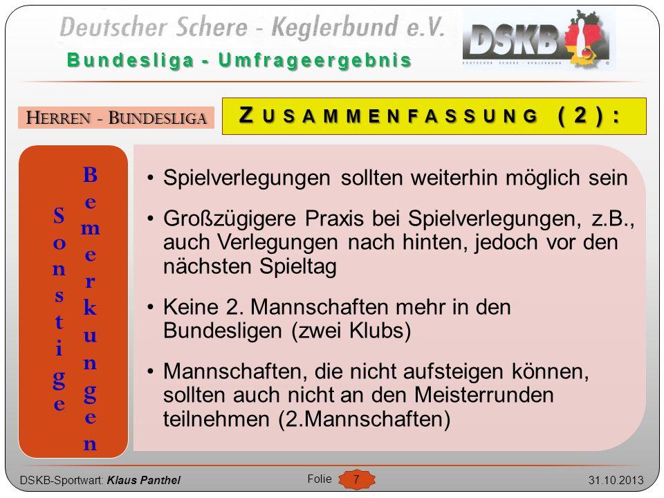 DSKB-Sportwart: Klaus Panthel31.10.2013 Folie 7 Bundesliga - Umfrageergebnis HERREN - BUNDESLIGA Spielverlegungen sollten weiterhin möglich sein Großz