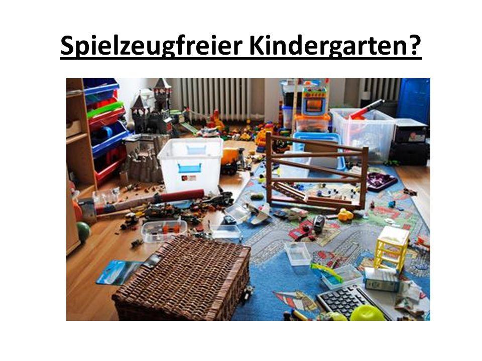 Spielzeugfreier Kindergarten?