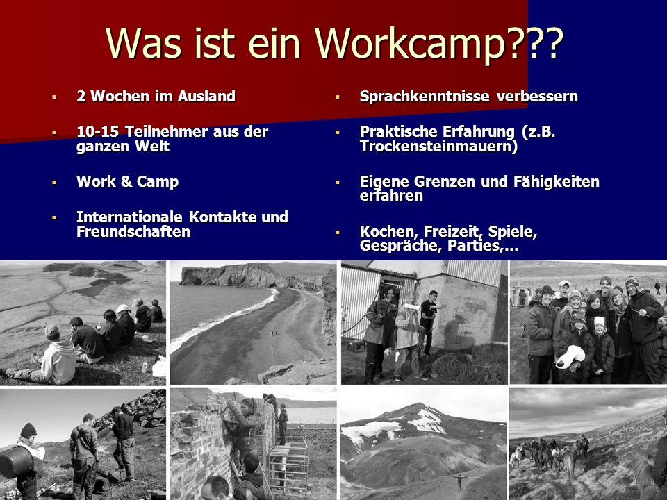 Was ist ein Workcamp???  Sprachkenntnisse verbessern  Praktische Erfahrung (z.B. Trockensteinmauern)  Eigene Grenzen und Fähigkeiten erfahren  Koc