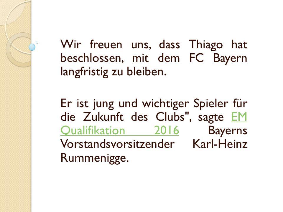Wir freuen uns, dass Thiago hat beschlossen, mit dem FC Bayern langfristig zu bleiben.