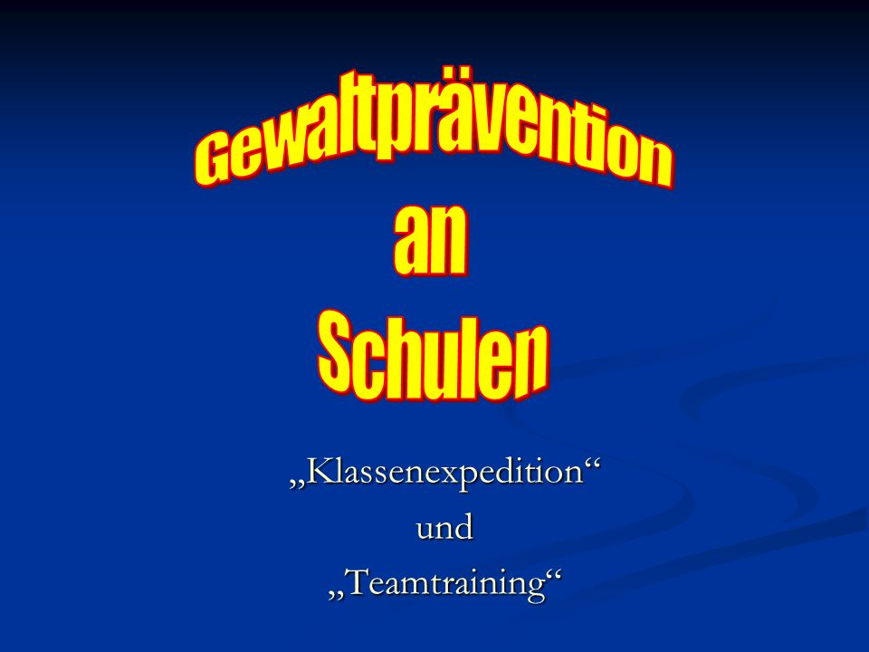 """Klassenexpedition und""Teamtraining"