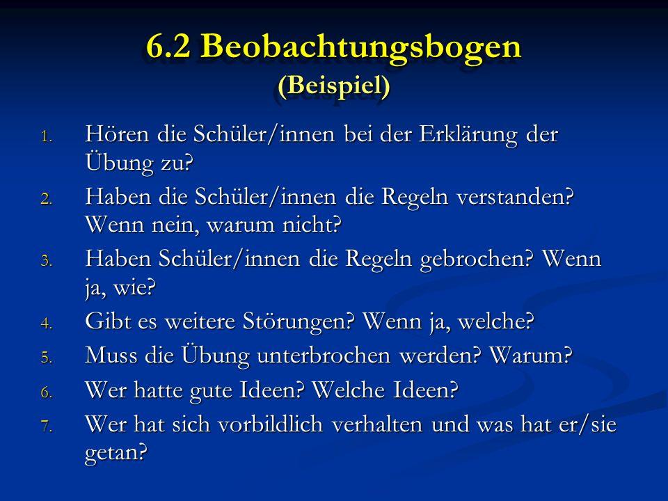6.2 Beobachtungsbogen (Beispiel) 1. Hören die Schüler/innen bei der Erklärung der Übung zu.