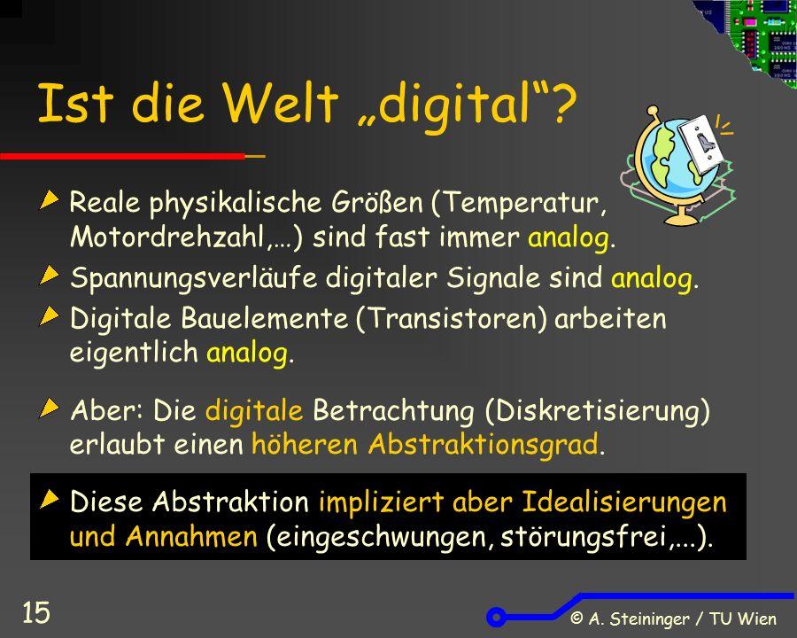 "© A. Steininger / TU Wien 15 Ist die Welt ""digital ."