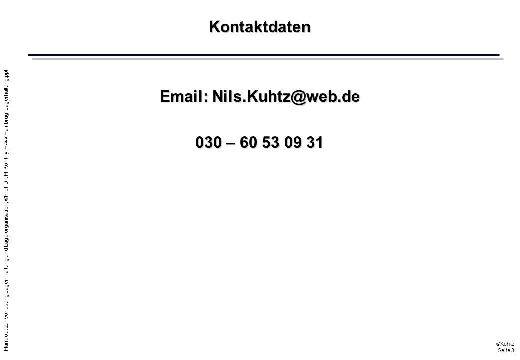 Handout zur Vorlesung Lagerhhaltung und Lagerorganisation, ©Prof. Dr. H. Kontny, HAW Hambrug, Lagerhaltung.ppt ©Kuhtz Seite 3 Kontaktdaten Email: Nils