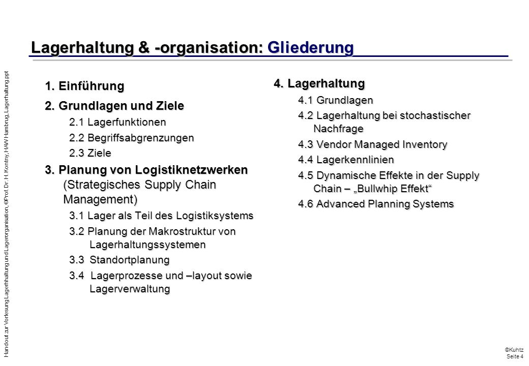 Handout zur Vorlesung Lagerhhaltung und Lagerorganisation, ©Prof. Dr. H. Kontny, HAW Hambrug, Lagerhaltung.ppt ©Kuhtz Seite 4 Lagerhaltung & -organisa