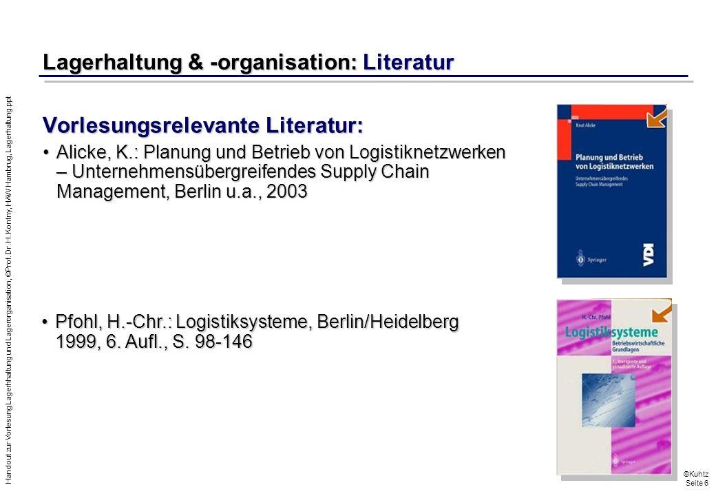 Handout zur Vorlesung Lagerhhaltung und Lagerorganisation, ©Prof. Dr. H. Kontny, HAW Hambrug, Lagerhaltung.ppt ©Kuhtz Seite 6 Lagerhaltung & -organisa