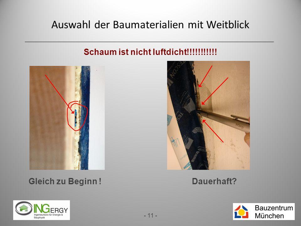 Auswahl der Baumaterialien mit Weitblick - 11 - Schaum ist nicht luftdicht!!!!!!!!!!! Dauerhaft?Gleich zu Beginn !