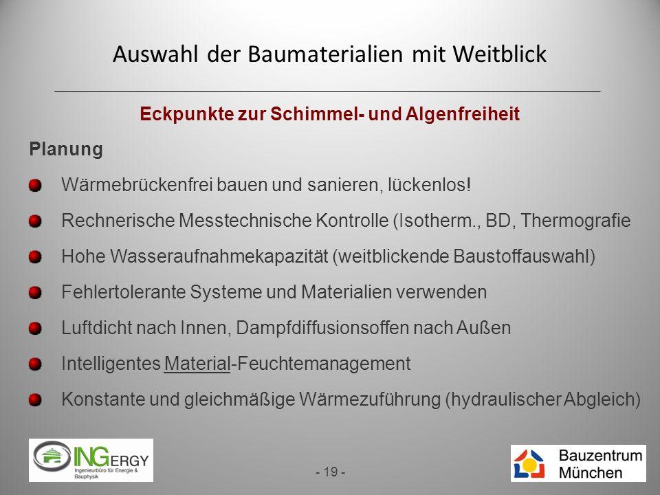 Auswahl der Baumaterialien mit Weitblick - 19 - Eckpunkte zur Schimmel- und Algenfreiheit Planung Wärmebrückenfrei bauen und sanieren, lückenlos! Rech