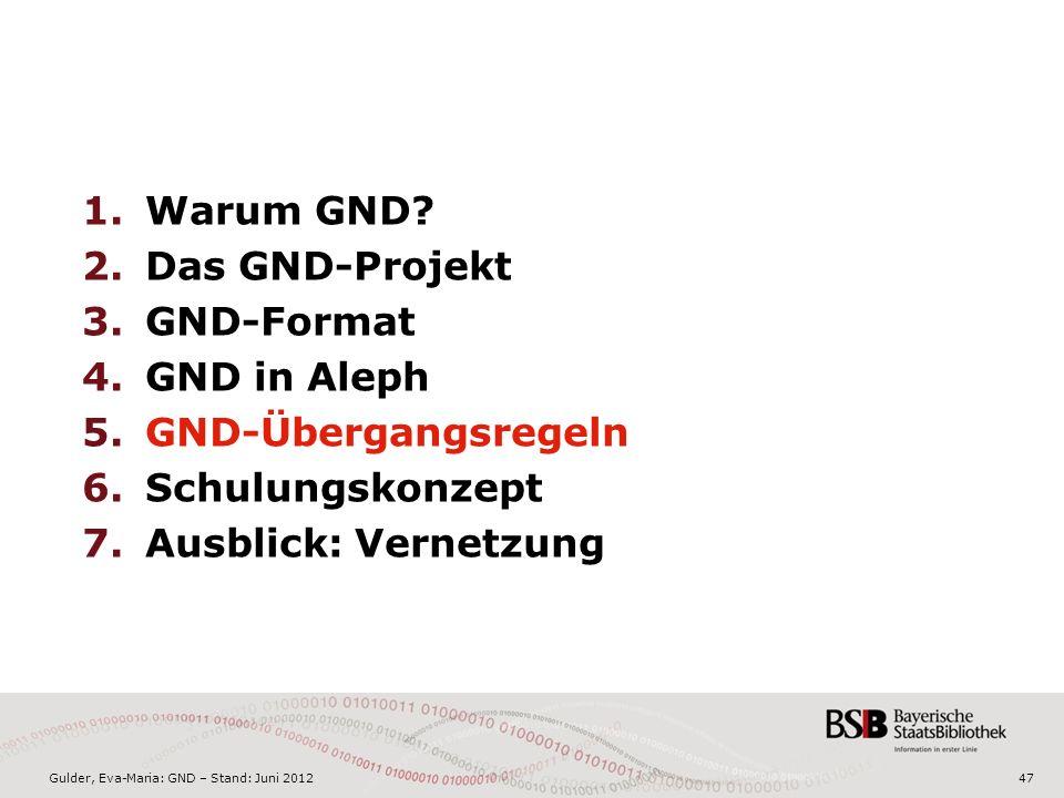 Gulder, Eva-Maria: GND – Stand: Juni 201247 1.Warum GND.